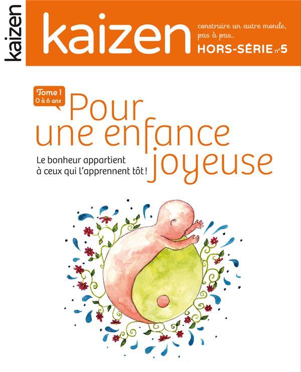 KAIZEN Hors-Série n.5 ; pour une enfance joyeuse t.1