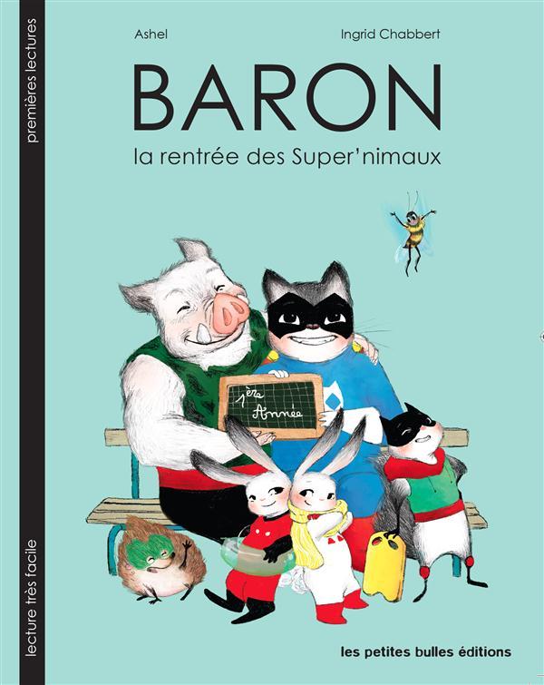Baron, la rentrée des super'nimaux
