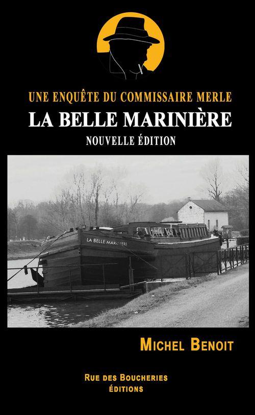 La Belle Marinière. Une enquête du commissaire Merle