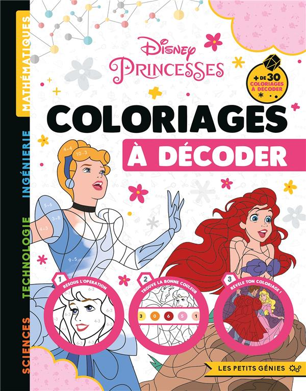 DISNEY PRINCESSES  -  LES PETITS GENIES - COLORIAGES A DECODER - CAHIER DE COLORIAGES XXX
