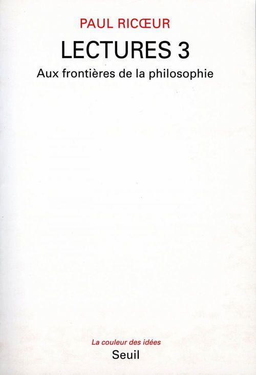 Lectures, t. 3. aux frontieres de la philosophie