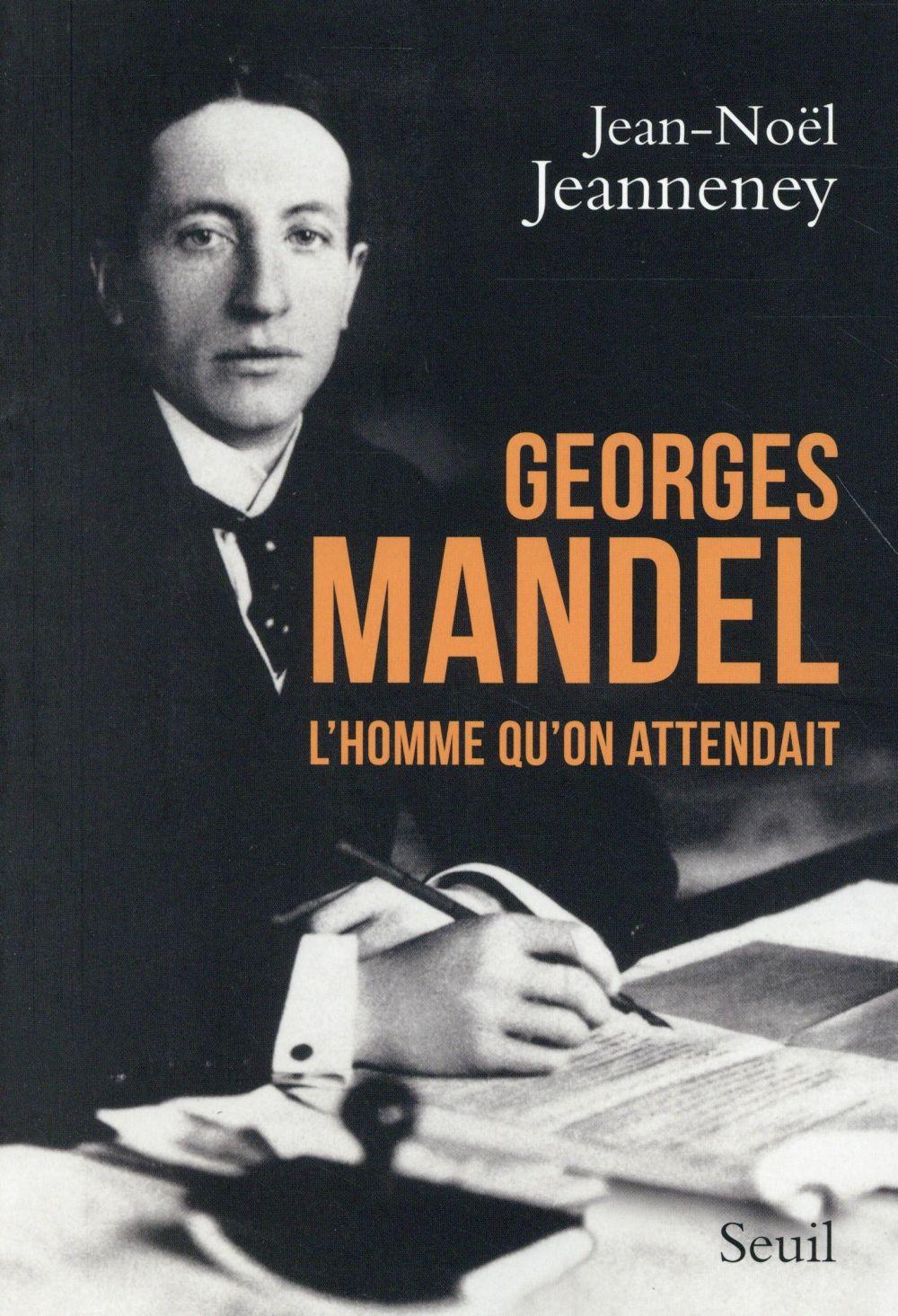Georges Mandel, l'homme qu'on attendait