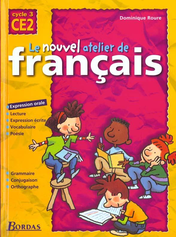 L Atelier De Francais Ce2 Livre De L Eleve Dominique Roure Bordas Grand Format Pave Dans La Mare Elancourt