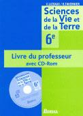 Sciences de la vie et de la terre ; 6ème ; livre du professeur avec cd-rom