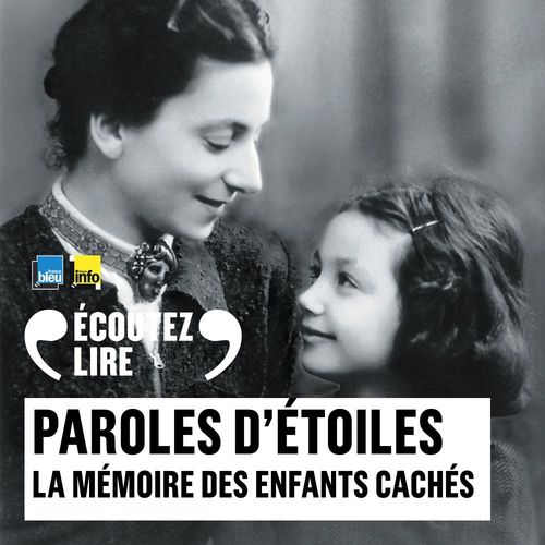Vente AudioBook : Paroles d'étoiles. La mémoire des enfants cachés (1939-1945)  - Collectif