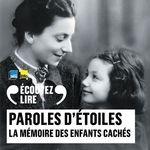 Vente AudioBook : Paroles d'étoiles. La mémoire des enfants cachés (1939-1945)