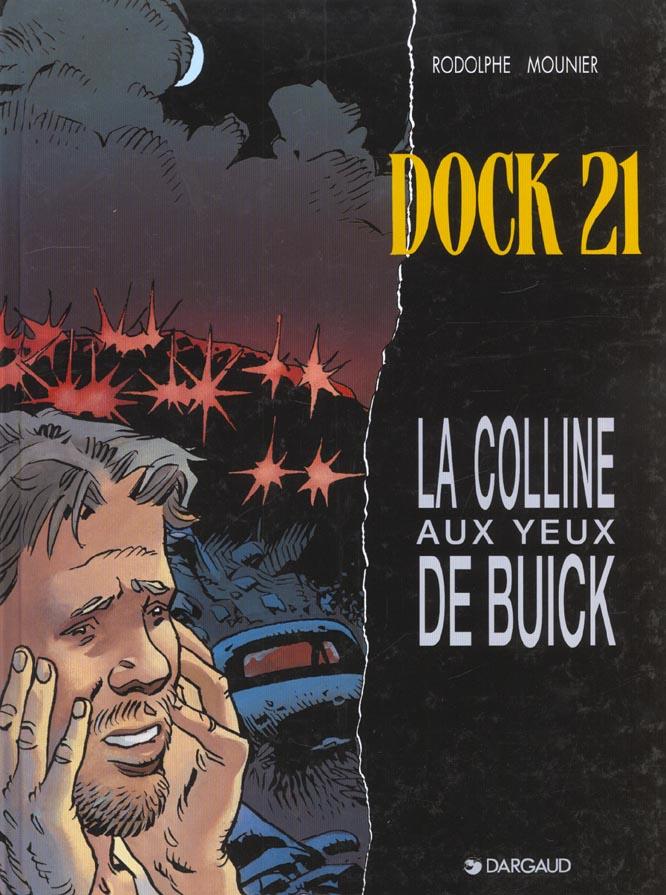 Dock 21 t.4 ; la colline aux yeux de Buick
