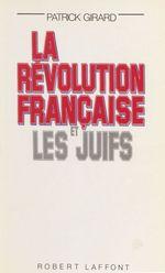 Vente EBooks : La Révolution française et les juifs  - Patrick Girard