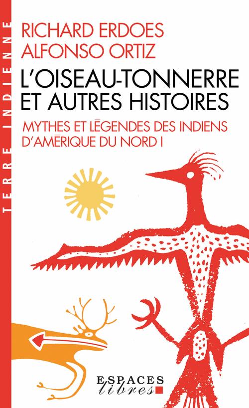 mythes et légendes des Indiens d'Amérique du nord t.1 : l'oiseau-tonnerre et autres histoires