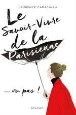 Vente EBooks : Le savoir-vivre de la Parisienne  - Laurence CARACALLA