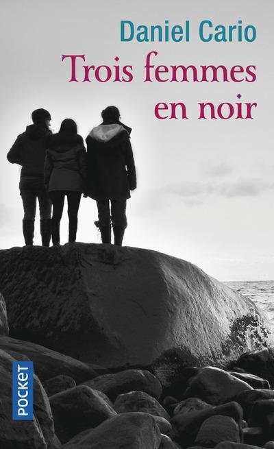TROIS FEMMES EN NOIR CARIO, DANIEL