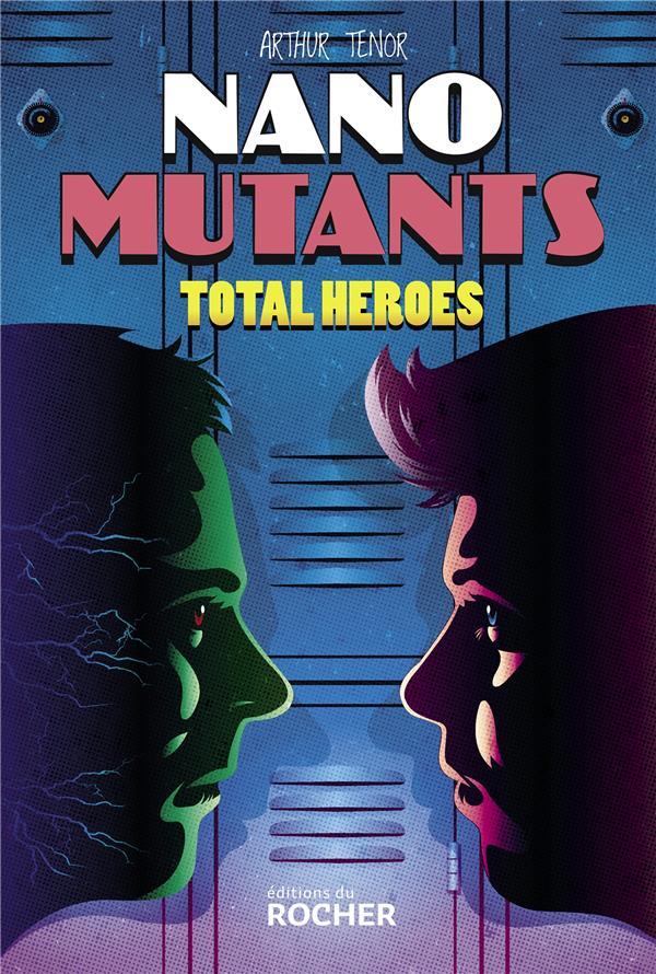 Nano-Mutants T.2 ; total heroes