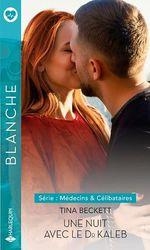 Vente EBooks : Une nuit avec le Dr Kaleb  - Tina Beckett