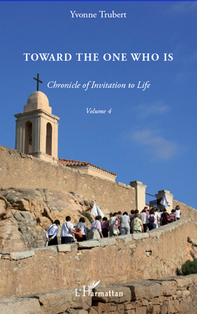 Toward the one who is t.4 ; chronicle of invitation to life