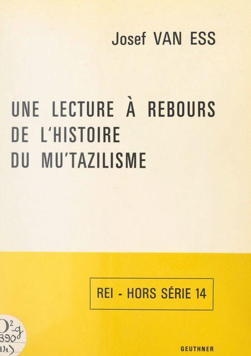 Une lecture à rebours de l'histoire du Mu'tazilisme