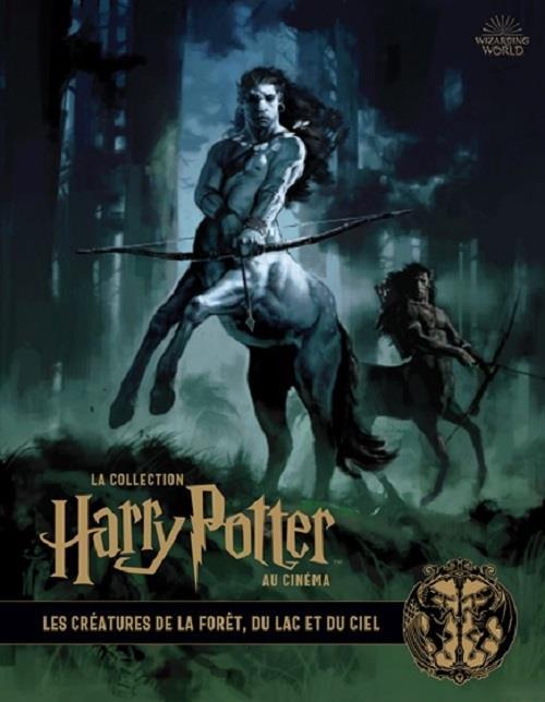 La collection Harry Potter au cinéma T.1 ; les créatures de la forêt, des lacs et du ciel