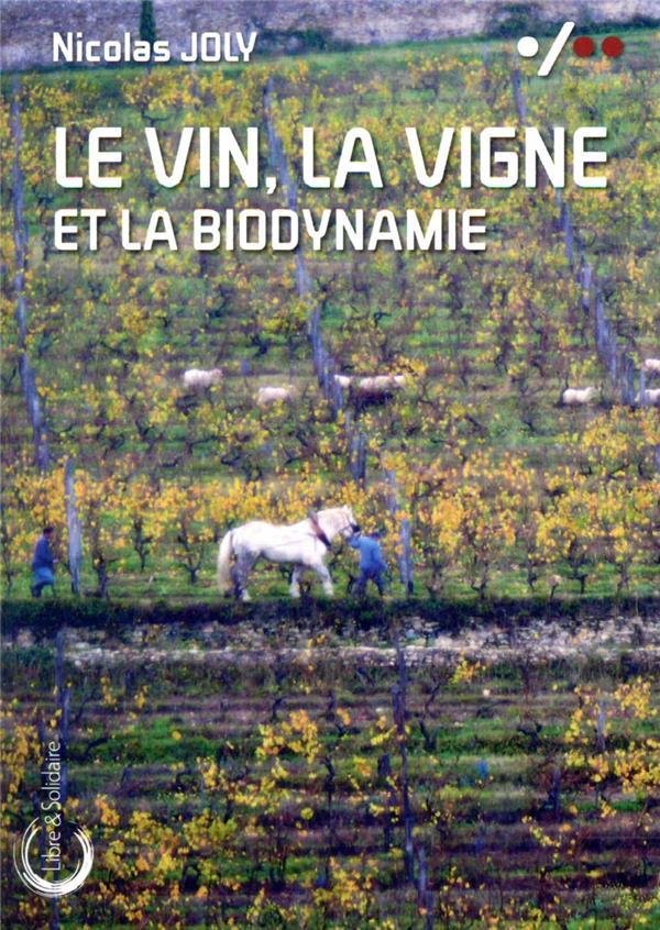 Le vin, la vigne et la biodynamie