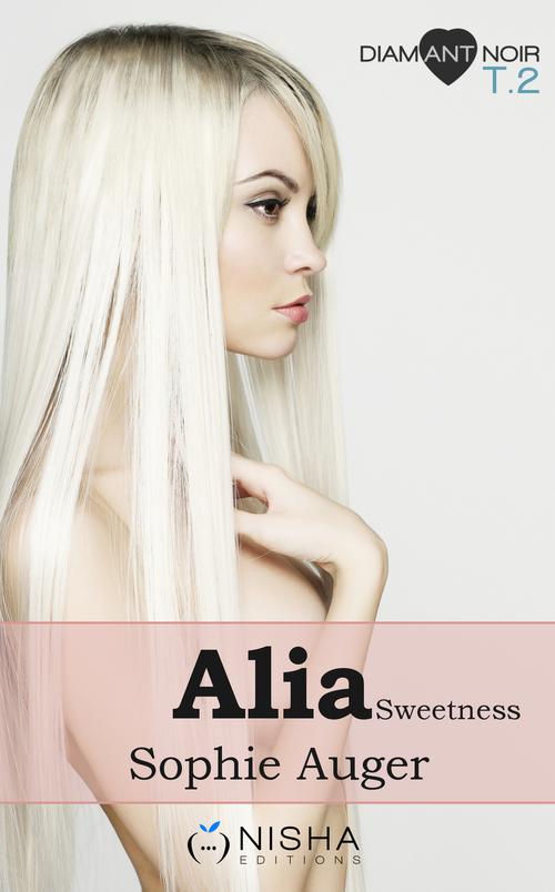Alia, les voleurs de l'ombre - Tome 2 [Sweetness]