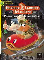 Vente Livre Numérique : Hercule Carotte - Frousse verte dans le train fantôme CP/CE1 6/7 ans  - Pascal BRISSY