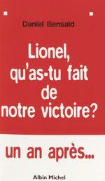Vente Livre Numérique : Lionel qu'as-tu fait de notre victoire ? Leur gauche et la nôtre  - Daniel Bensaid