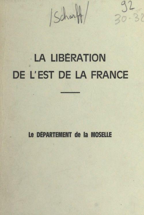 La libération de l'Est de la France  - Just Scharff