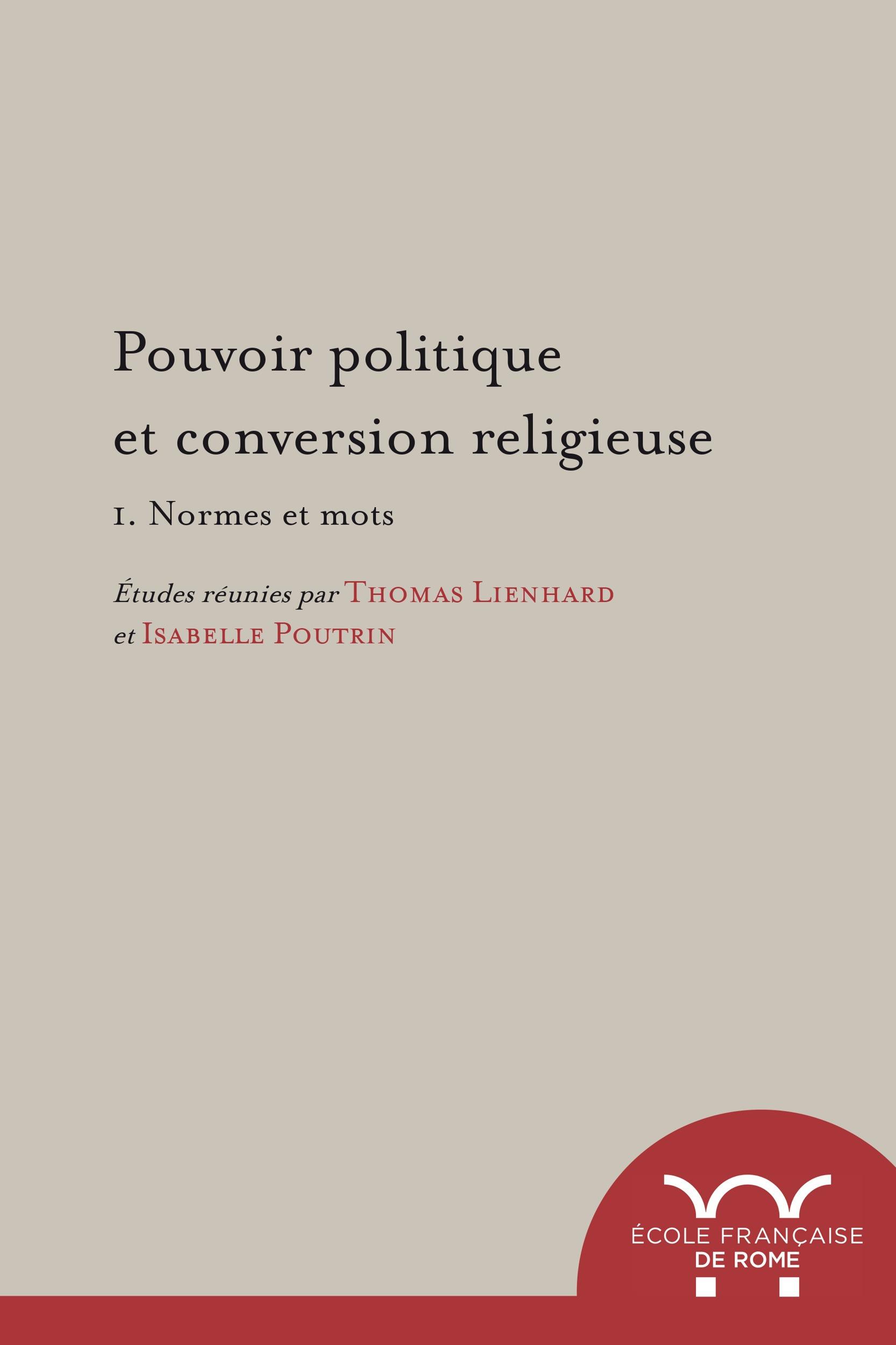 Pouvoir politique et conversion religieuse. 1. Normes et mots