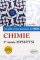 LES 1001 QUESTIONS DE LA CHIMIE EN PREPA - 1RE ANNEE MPSI-PTSI - PROGRAMME 2013
