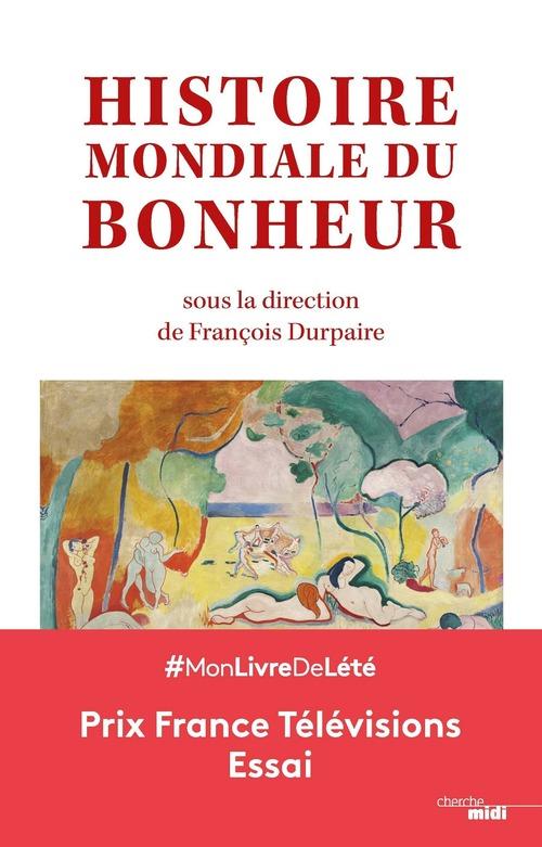 HISTOIRE MONDIALE DU BONHEUR