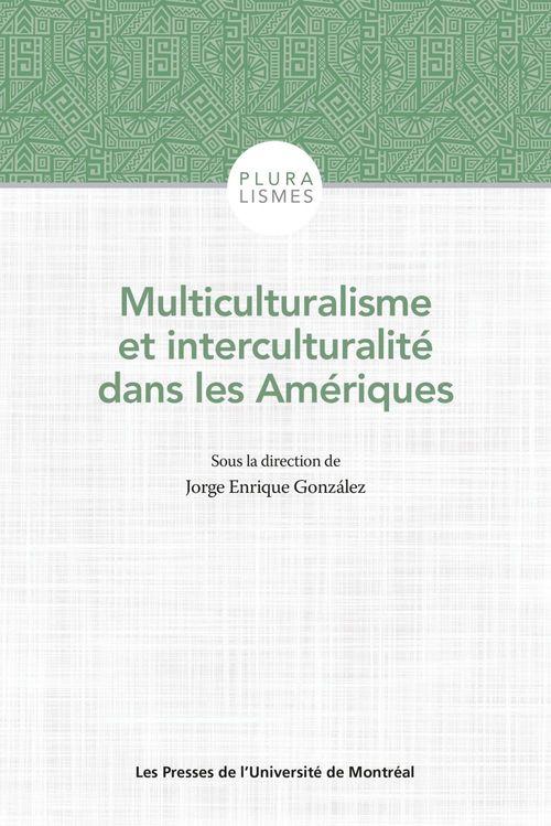 Multiculturalisme et interculturalité dans les Amériques