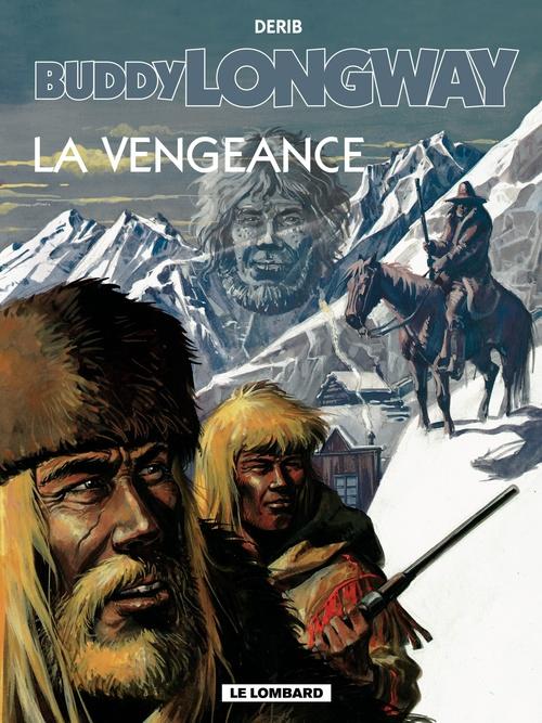 Buddy Longway t.11 ; la vengeance