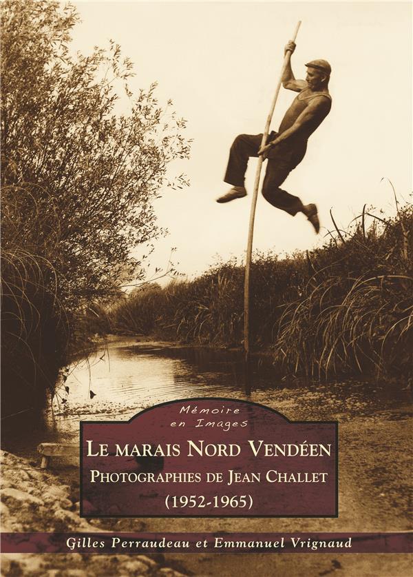 Le marais nord vendeén ; photographies de Jean Challet (1952-1965)
