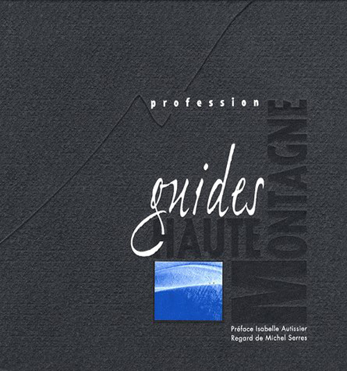 Profession ; guides de haute montagne