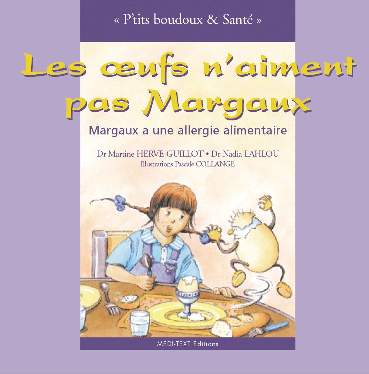 Les oeufs n'aiment pas Margaux ; Margaux a une allergie alimentaire