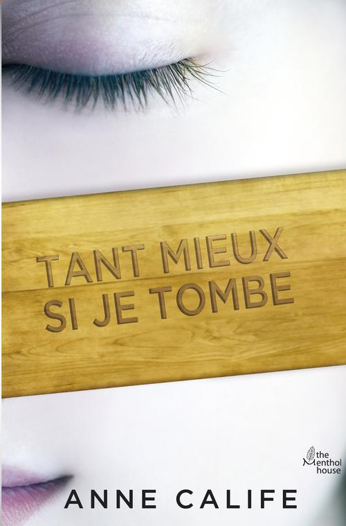 Tant mieux si je tombe