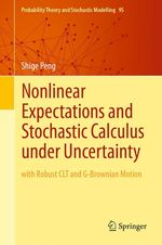 Nonlinear Expectations and Stochastic Calculus under Uncertainty  - Shige Peng