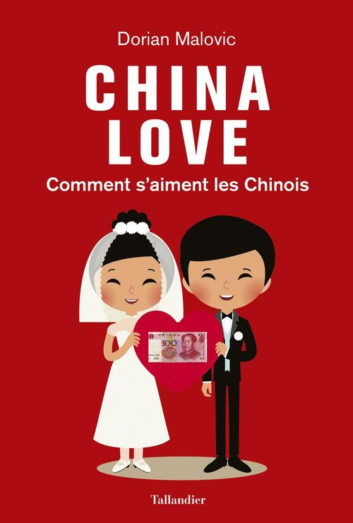 China love ; comment s'aiment les Chinois