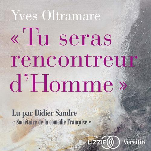 Vente AudioBook : Tu seras rencontreur d'homme  - Yves Oltramare