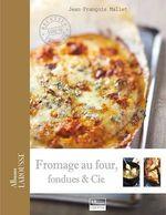 Fromages fondus  - Jean-François Mallet - Collectif