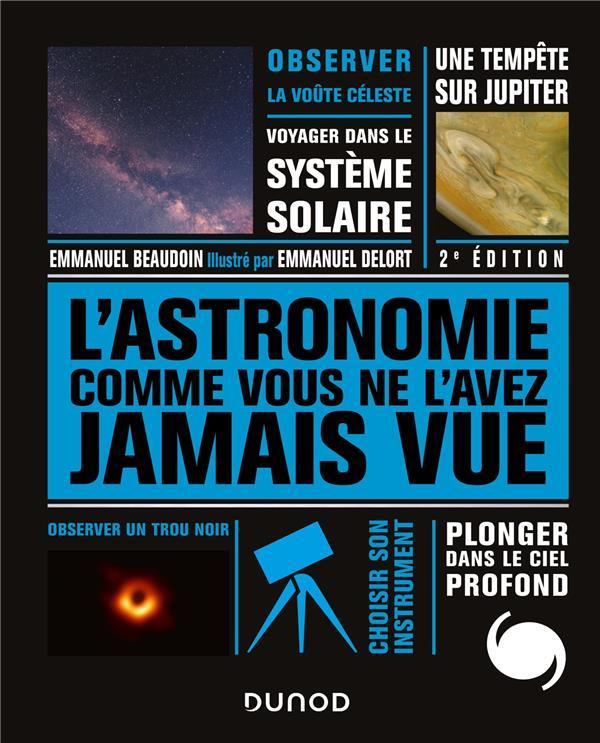 L'ASTRONOMIE COMME VOUS NE L'AVEZ JAMAIS VUE - 2E ED. (2E EDITION)