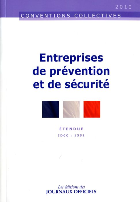 Entreprises De Prevention Et De Securite ; Ccn 3196