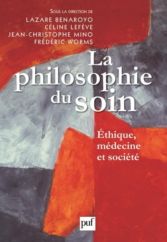 la philosophie du soin ; éthique, médecine et société