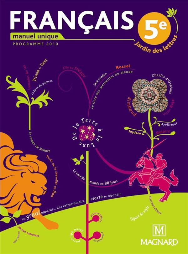 Jardin Des Lettres ; Francais ; 5e ; Manuel Unique (Edition 2010)