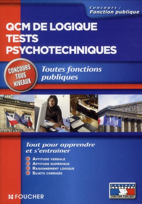 Tests Psychotechniques ; Qcm De Logique ; Concours Tous Niveaux