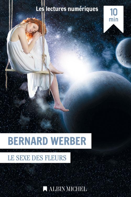 Le Sexe des fleurs  - Bernard Werber