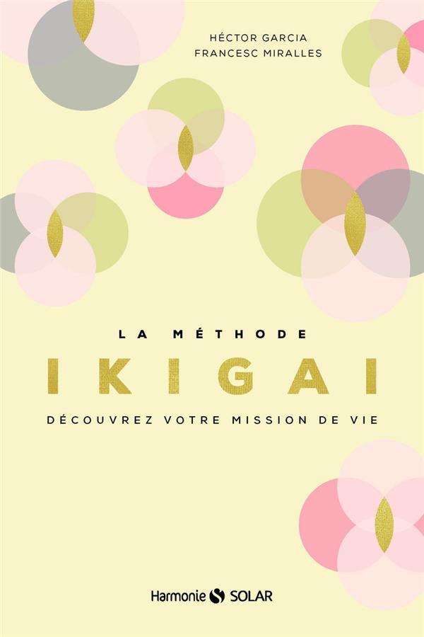 LA METHODE IKIGAI - DECOUVREZ VOTRE MISSION DE VIE