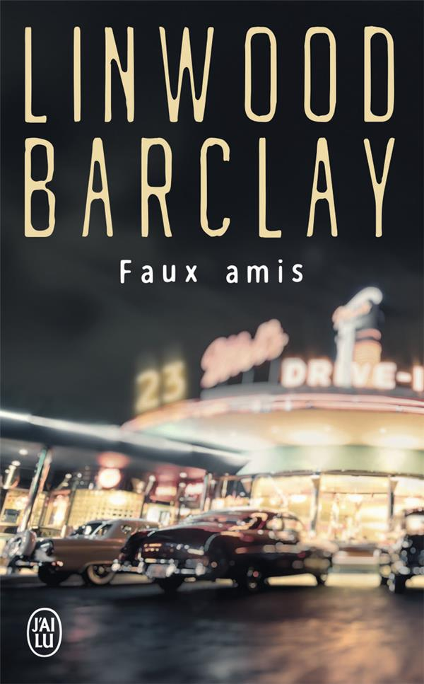 FAUX AMIS LINWOOD BARCLAY