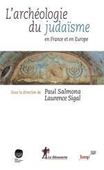 Vente Livre Numérique : L'archéologie du judaïsme en France et en Europe  - Paul SALMONA - Laurence SIGAL