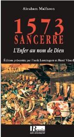1573, Sancerre ; l'enfer au nom de Dieu