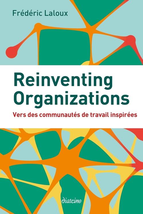 Reinventing organizations ; vers des communautés de travail inspirées