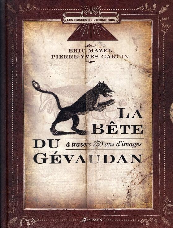 La bête du Gévaudan ; à travers 250 ans d'images